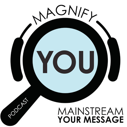 Magnify You Podcast